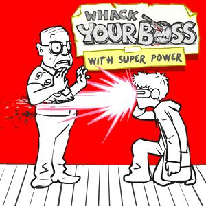 Whack Your Boss  Superhero Style