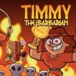 Timmy The Barbarian
